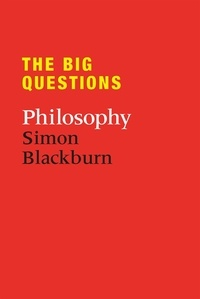 Simon Blackburn - The Big Questions: Philosophy.