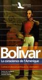 Simon Bolivar - La conscience de l'Amérique - Lettres et discours politiques du Libertador.