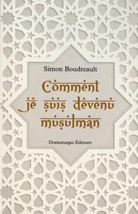 Simon Boudreault - Comment je suis devenu musulman.