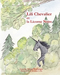 Simon-boulanger - Lili Chevalier et la Licorne Noire.