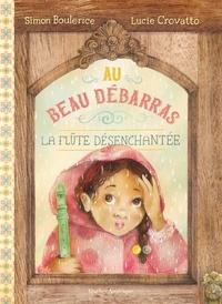 Simon Boulerice - Au Beau Débarras  : Au Beau Débarras 2 - La flûte désenchantée - La flûte désenchantée.