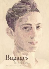 Simon Boulerice et  Rogé - Bagages, mon histoire - Poèmes de jeunes immigrants.