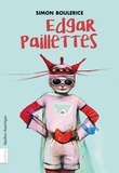 Simon Boulerice - Edgar Paillettes.