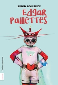 Télécharger des livres sur ipad Edgar Paillettes par Simon Boulerice en francais