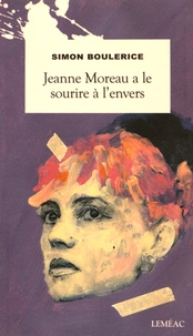 Simon Boulerice - Jeanne Moreau a le sourire à l'envers.