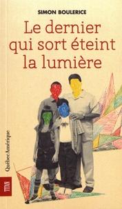 Simon Boulerice - Le dernier qui sort éteint la lumière.