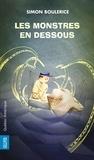 Simon Boulerice et Marion Arbona - Les Monstres en dessous.