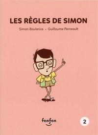 Simon Boulerice et Guillaume Perreault - Simon et moi Vol 02 - Les règles de Simon.