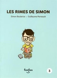 Simon Boulerice et Guillaume Perreault - Simon et moi Vol 03 - Les rimes de Simon.