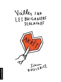 Simon Boulerice - Veiller sur les brigadiers scolaires.