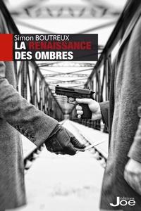 Simon Boutreux - La renaissance des ombres.