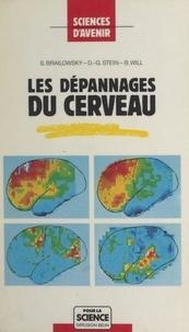 Simon Brailowsky et Donald G. Stein - Les dépannages du cerveau.