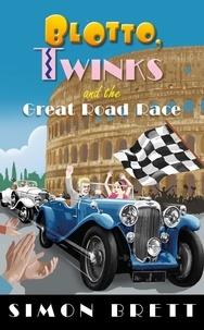 Simon Brett - Blotto, Twinks and the Great Road Race.