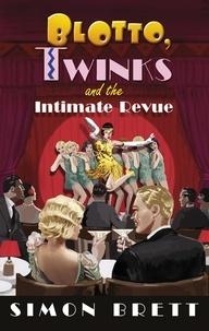 Simon Brett - Blotto, Twinks and the Intimate Revue.