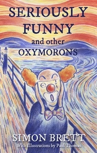 Simon Brett - Seriously Funny, and Other Oxymorons.