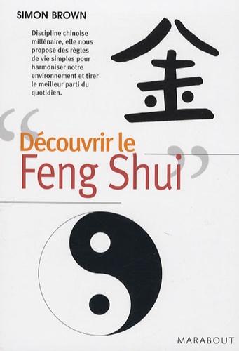 Simon Brown - Découvrir le Feng Shui.