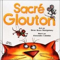 Simon Bruce Montgomery et Alexandra Colombo - Sacré Glouton.