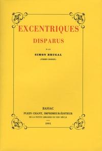 Simon Brugal - Excentriques disparus.