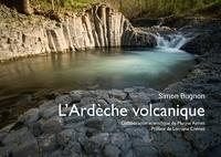 Simon Bugnon - L'Ardèche volcanique.