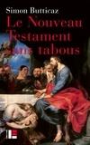 Simon Butticaz - Le Nouveau Testament sans tabous.