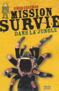 Simon Chapman - Mission Survie dans la jungle.