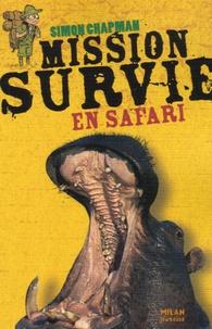 Simon Chapman - Mission Survie en safari.