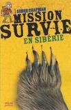 Simon Chapman - Mission Survie en Sibérie.