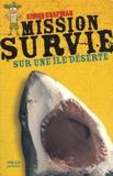 Simon Chapman - Mission Survie sur une île déserte.