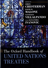 Simon Chesterman et David M. Malone - The Oxford Handbook of United Nations Treaties.