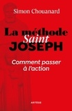 Simon Chouanard - La méthode saint Joseph - Comment passer à l'action.