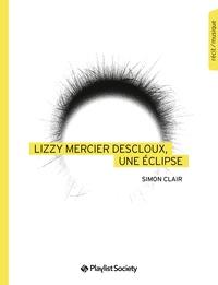 Simon Clair - Lizzy Mercier Descloux, une éclipse.