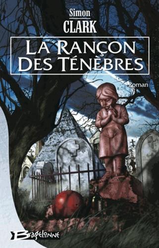 Simon Clark - La rançon des ténèbres.