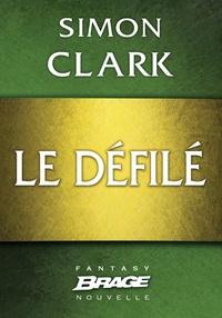 Simon Clark - Le Défilé.