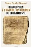 Simon-Claude Mimouni - Introduction à l'histoire des origines du christianisme.