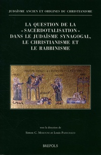 "Simon Claude Mimouni et Louis Painchaud - La question de la ""sacerdotalisation"" dans le judaïsme synagogal, le christianisme et le rabbinisme."