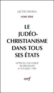 Simon-Claude Mimouni et  Collectif - Le judéo-christianisme dans tous ses états - Actes du colloque de Jérusalem, 6-10 juillet 1998.