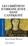 Simon-Claude Mimouni - Les Chrétiens d'origine juive dans l'Antiquité.