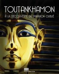 Simon Connor et Dimitri Laboury - Toutankhamon - A la découverte du pharaon oublié.
