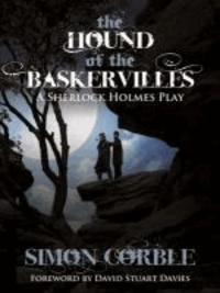 Simon Corble - The Hound of the Baskervilles: A Sherlock Holmes Play.