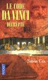 Simon Cox - Le code Da Vinci décrypté.