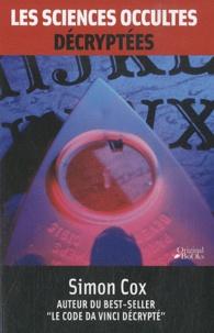 Simon Cox - Les sciences occultes décryptées.