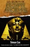 Simon Cox - Les secrets de l'Egypte ancienne décryptés.