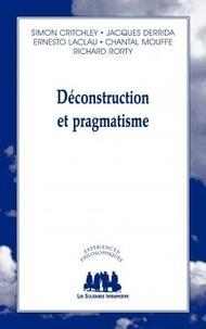 Simon Critchley et Jacques Derrida - Déconstruction et pragmatisme.