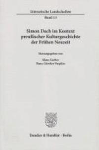 Simon Dach im Kontext preußischer Kulturgeschichte der Frühen Neuzeit.
