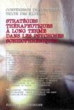 Simon-Daniel Kipman et François Caroli - STRATEGIES THERAPEUTIQUES A LONG TERME DANS LES PSYCHOSES SCHIZOPHRENIQUES. - Conférence de consensus, Textes des experts.