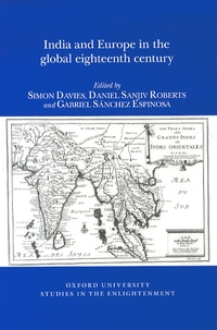 Simon Davies et Daniel Sanjiv Roberts - India and Europe in the global eighteenth century.