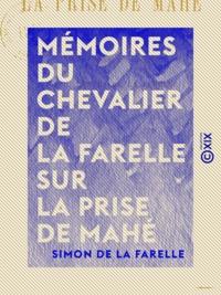 Simon de la Farelle et Ernest Lennel de la Farelle - Mémoires du chevalier de La Farelle sur la prise de Mahé - 1725.