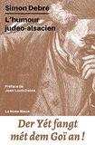 Simon Debré - L'humour judéo-alsacien - 160 expressions humoristiques et un monde sauvé de l'oubli.