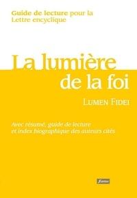 Simon Decloux et Jean Radermakers - Guide de lecture pour la lettre encyclique Lumen Fidei.