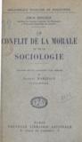 Simon Deploige et Jacques Maritain - Le conflit de la morale et de la sociologie.